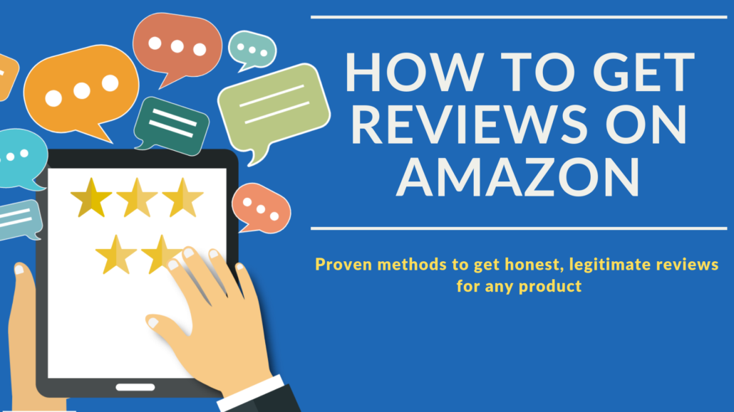 How to get Amazon reviews with proven, honest, legitimate methods